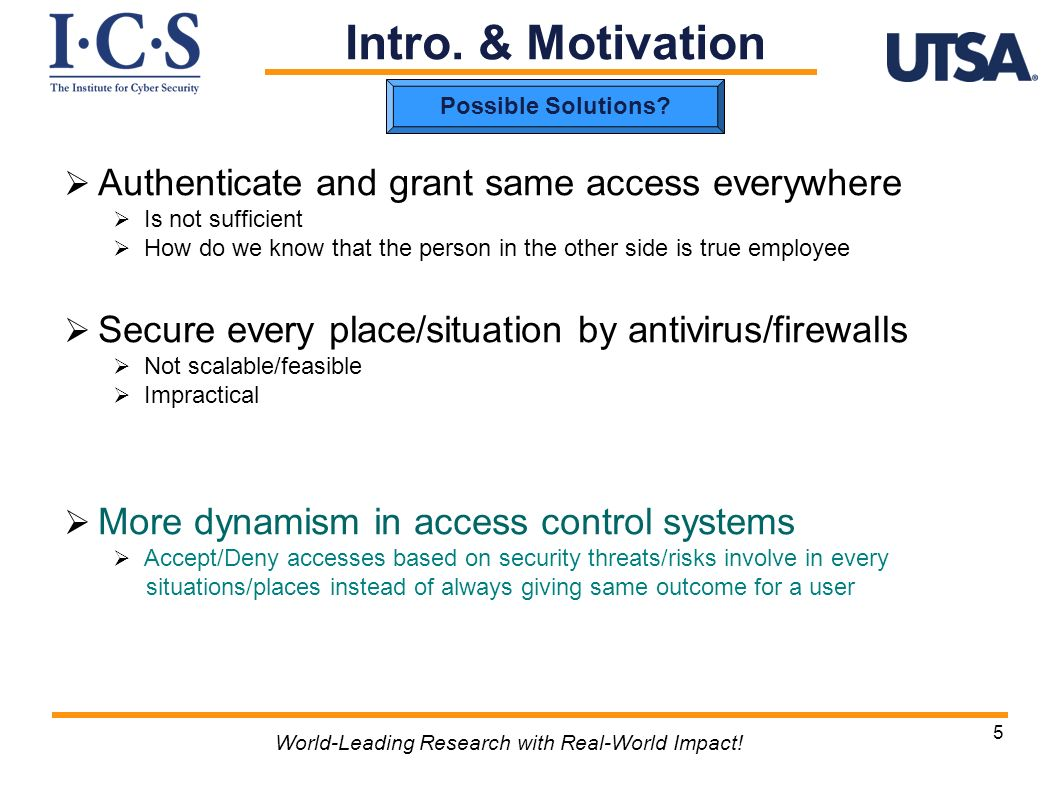 Authenticate and grant same access everywhere Is not sufficient How do we know that the person in the other side is true employee Secure every place/s