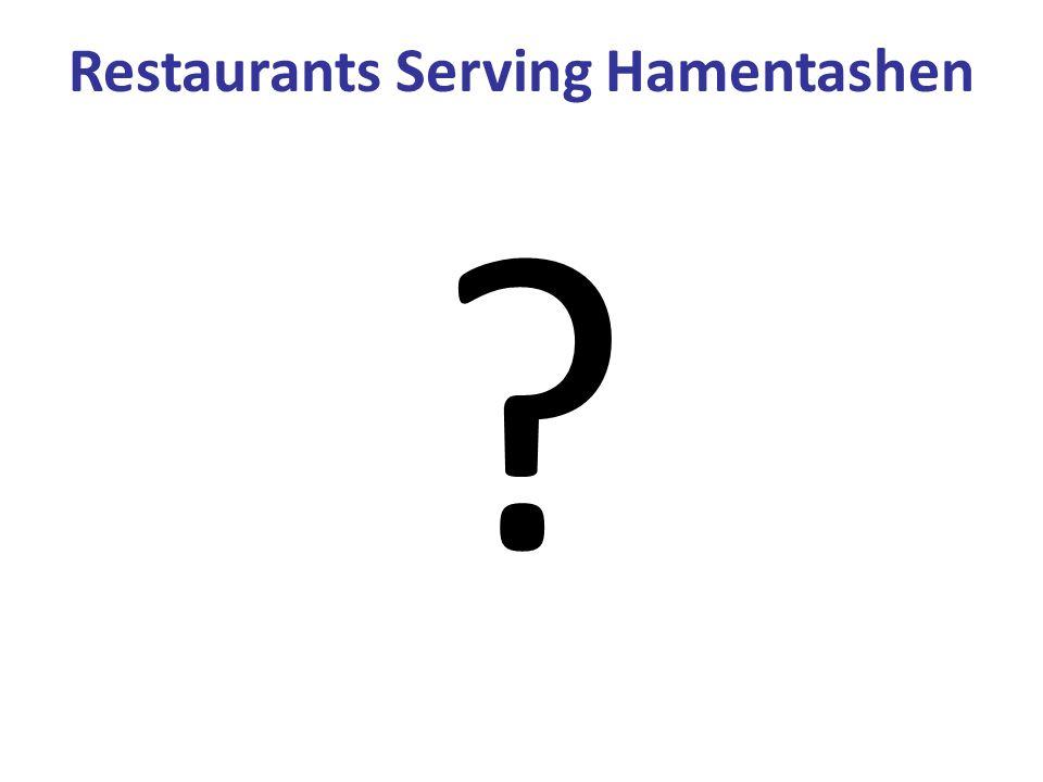 Restaurants Serving Hamentashen ?