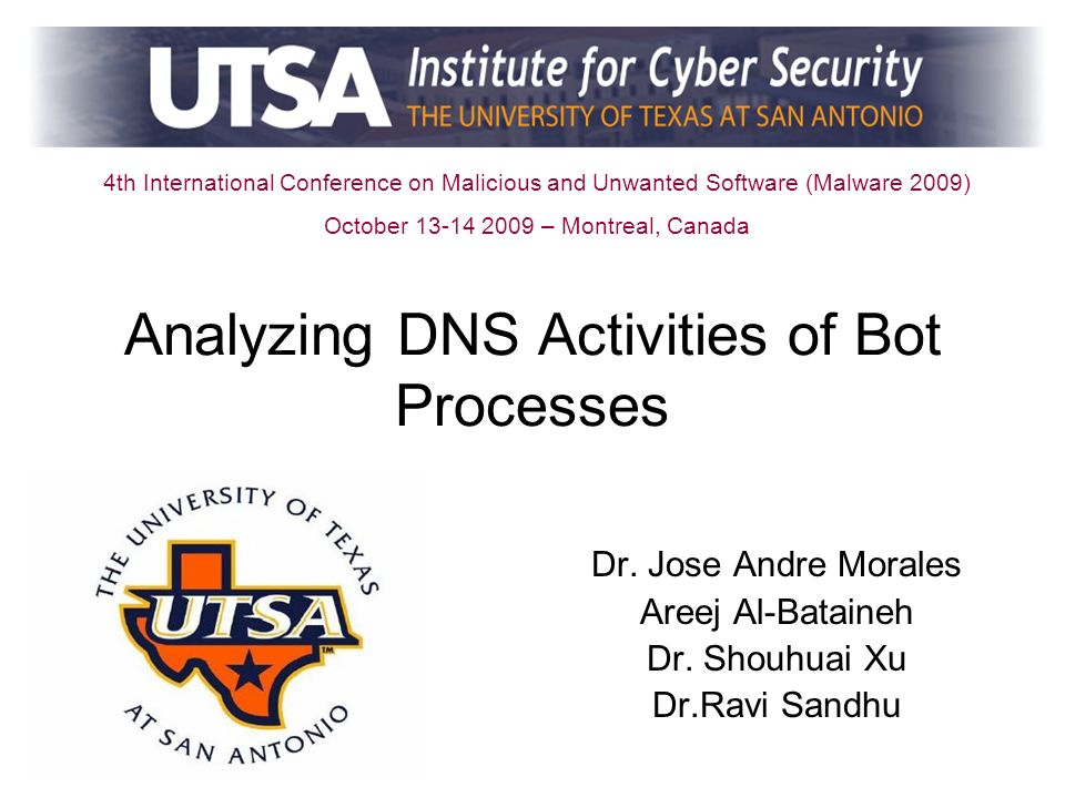 Analyzing DNS Activities of Bot Processes Dr. Jose Andre Morales Areej Al-Bataineh Dr.