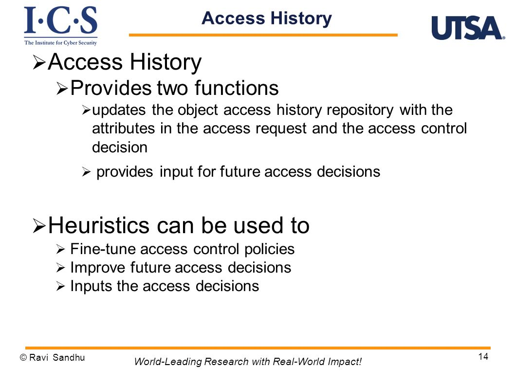 Provides two functions updates the object access history repository with the attributes in the access request and the access control decision provides