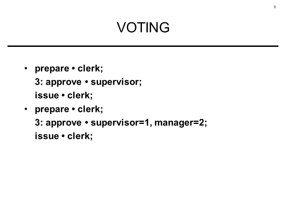 9 VOTING prepare clerk; 3: approve supervisor; issue clerk; prepare clerk; 3: approve supervisor=1, manager=2; issue clerk;