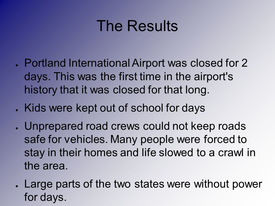 The Results Portland International Airport was closed for 2 days.