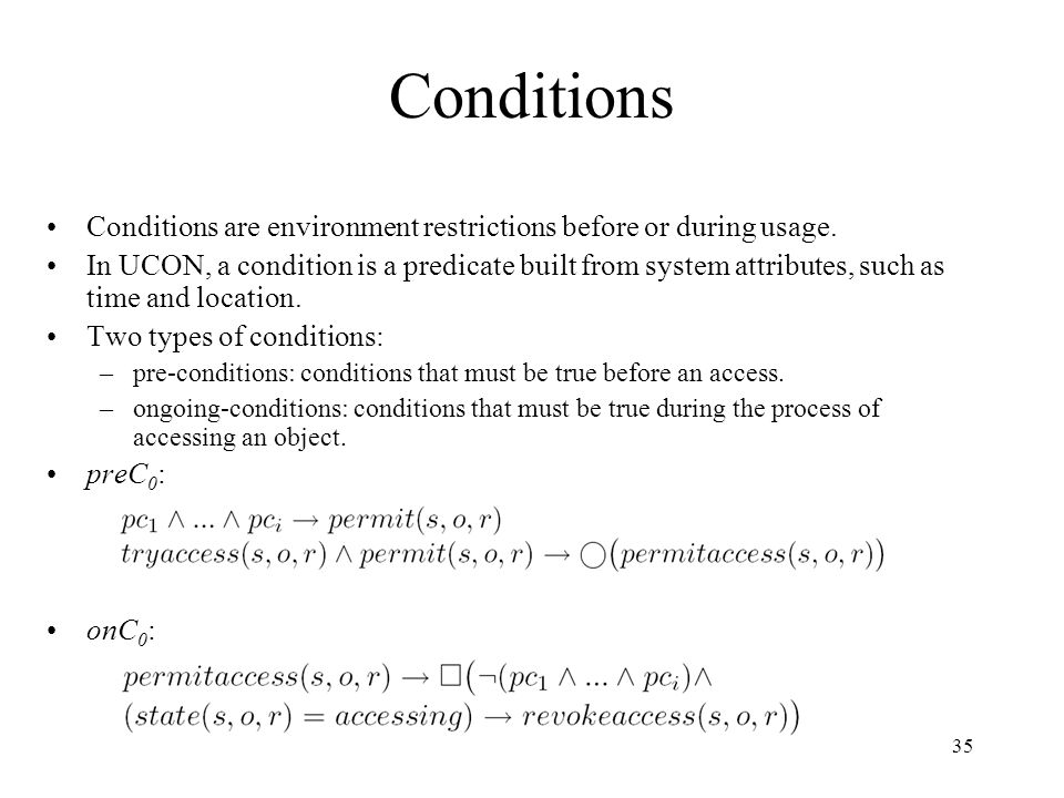35 Conditions Conditions are environment restrictions before or during usage.