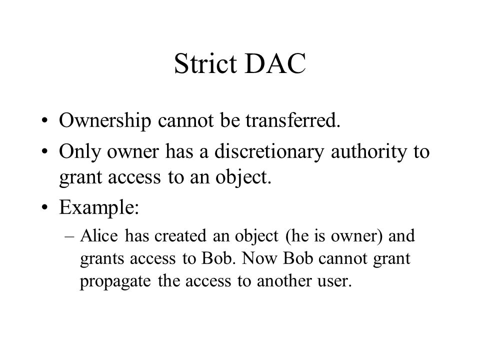 Liberal DAC Owner can delegate discretionary authority for granting access to other users.
