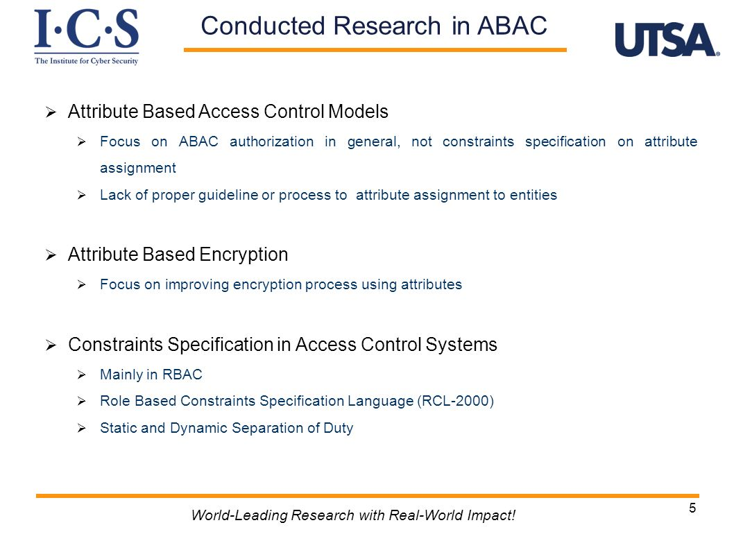 6 Attribute Based Constraints Specification Language (ABCL) Develop an attribute based constraints specification language (ABCL) Identify that attributes preserve different types of conflict-relationship with each other such as mutual exclusion, precondition, etc.