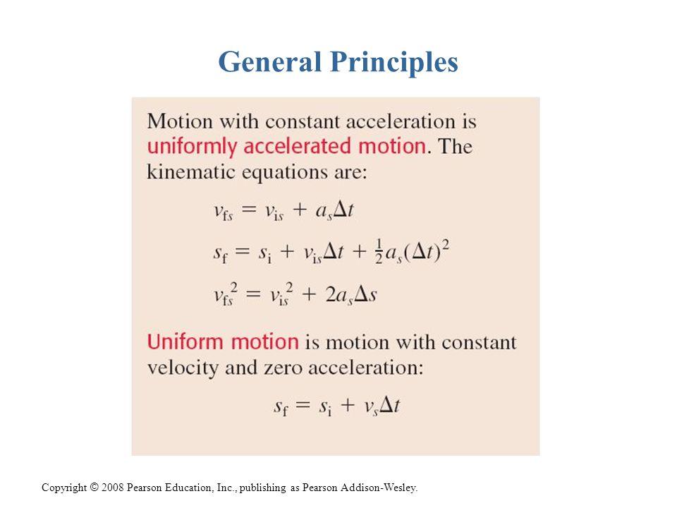 Copyright © 2008 Pearson Education, Inc., publishing as Pearson Addison-Wesley. General Principles