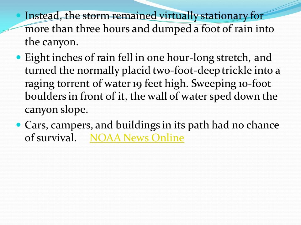 Instead, the storm remained virtually stationary for more than three hours and dumped a foot of rain into the canyon.