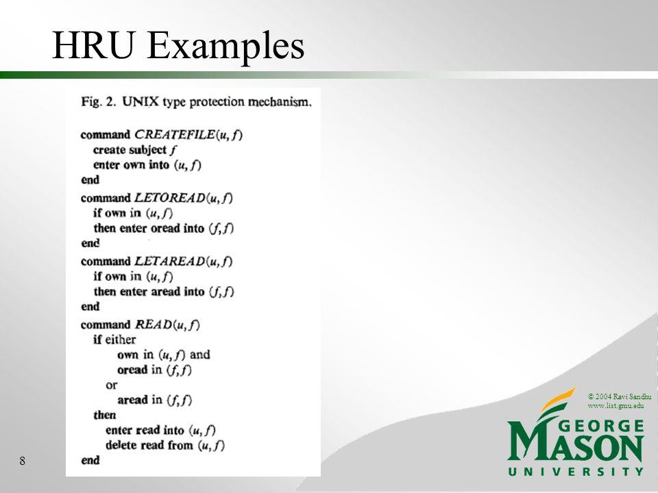 © 2004 Ravi Sandhu www.list.gmu.edu 8 HRU Examples