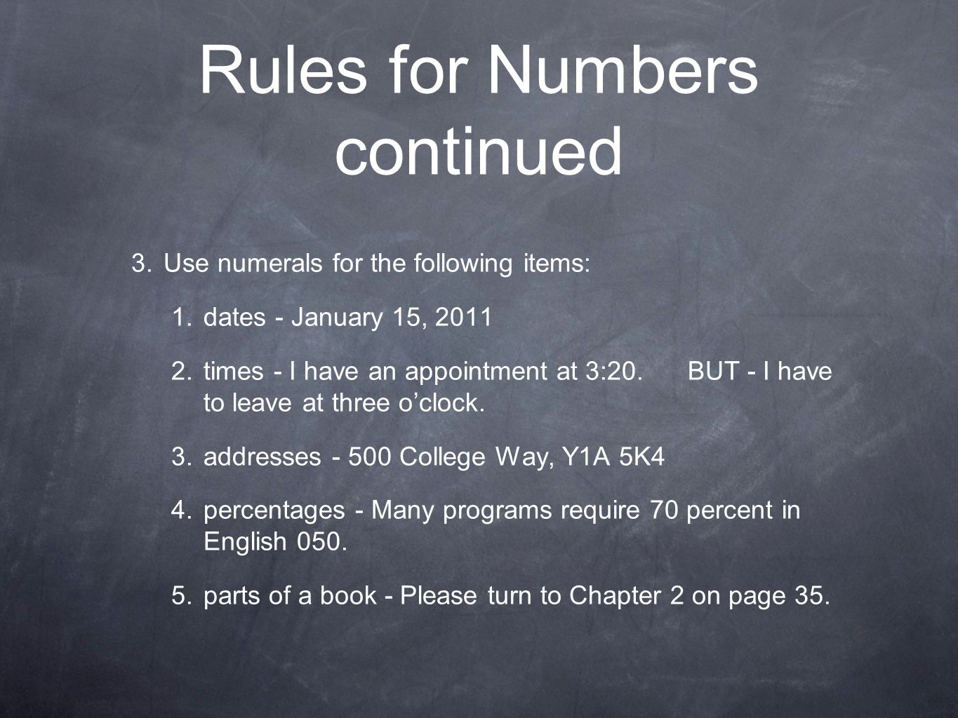 Rules for Numbers continued 3. Use numerals for the following items: 1.