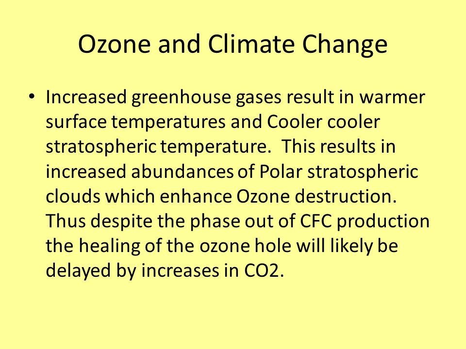 Increased greenhouse gases result in warmer surface temperatures and Cooler cooler stratospheric temperature.