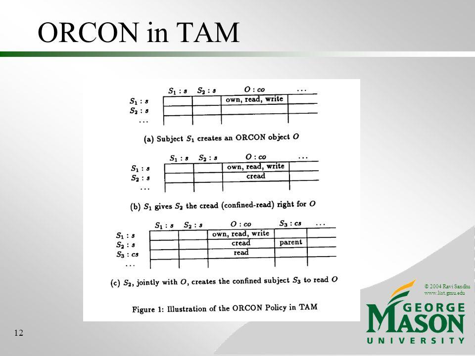 © 2004 Ravi Sandhu www.list.gmu.edu 12 ORCON in TAM