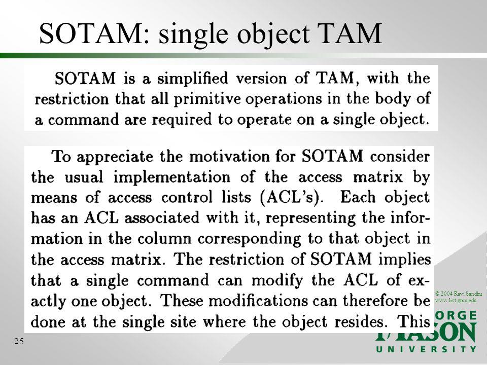 © 2004 Ravi Sandhu www.list.gmu.edu 25 SOTAM: single object TAM