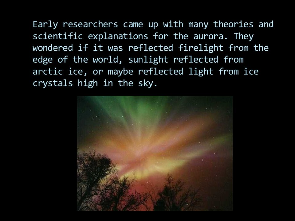 The aurora has fascinated, and often terrified, humans for thousands of years. From ancient times, tales and narratives about the aurora have been tol