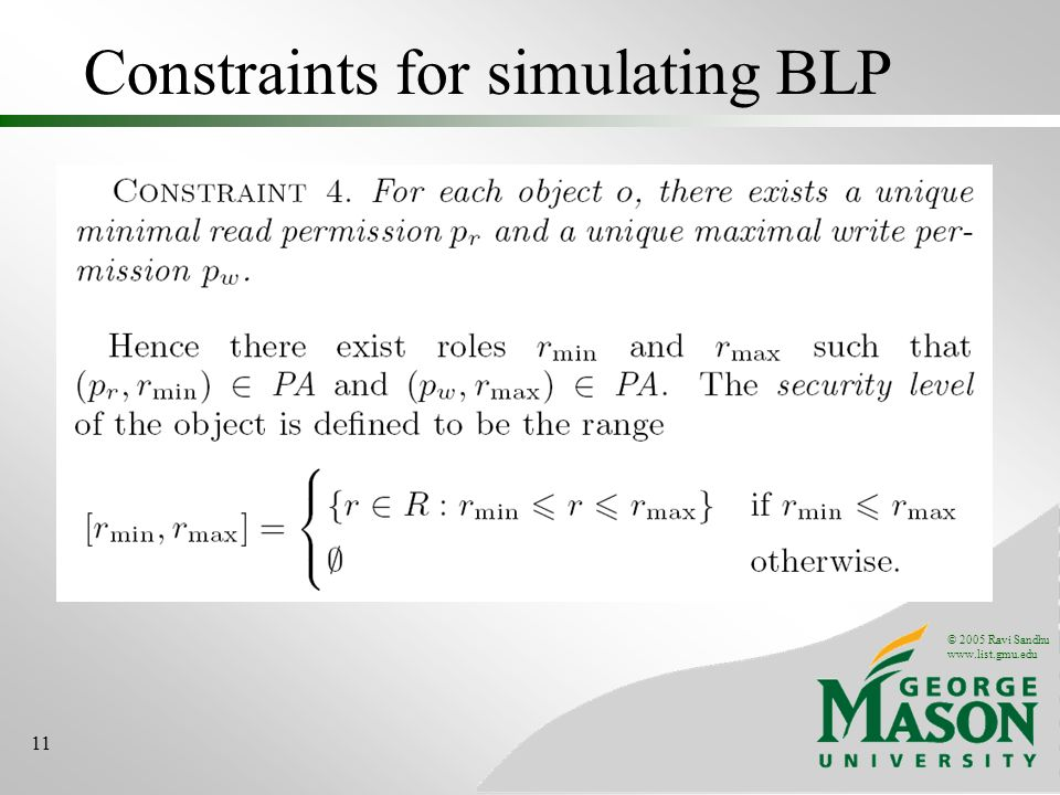 © 2005 Ravi Sandhu www.list.gmu.edu 11 Constraints for simulating BLP