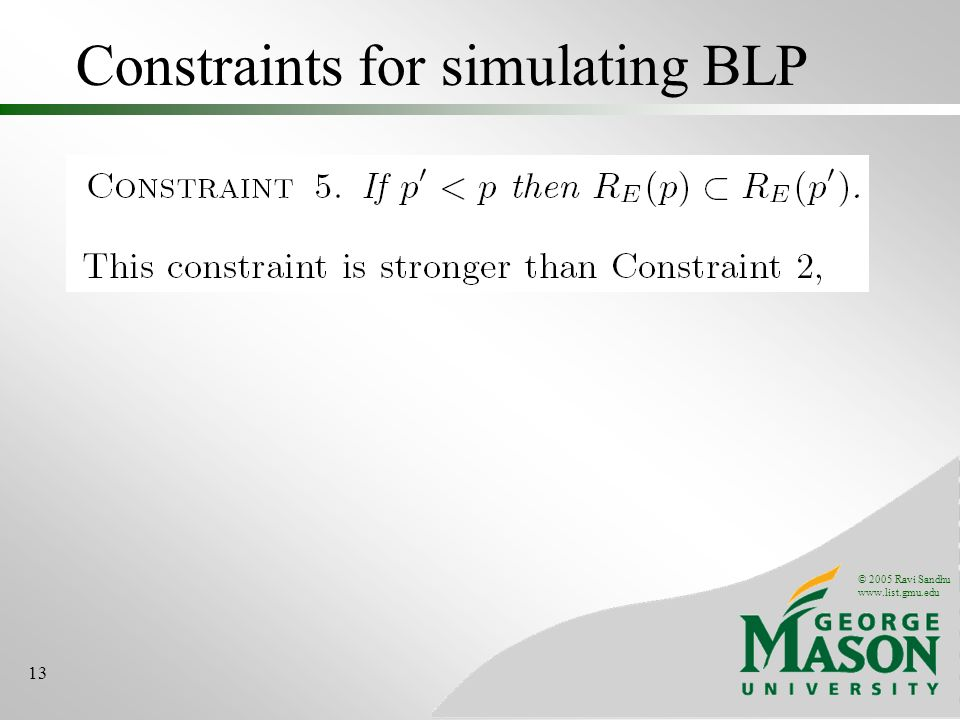 © 2005 Ravi Sandhu www.list.gmu.edu 13 Constraints for simulating BLP