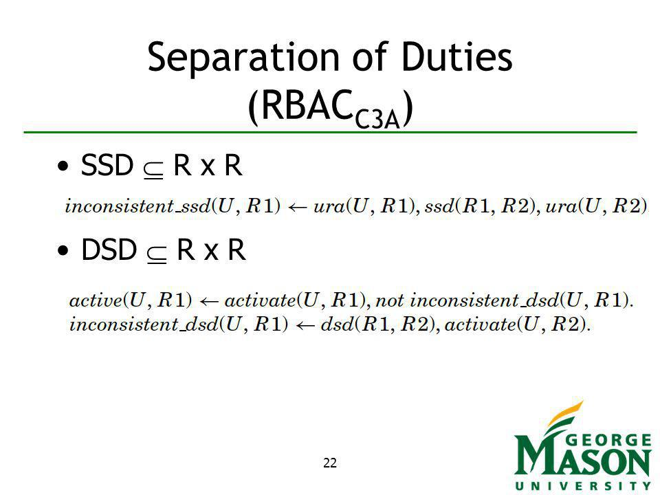 22 Separation of Duties (RBAC C3A ) SSD R x R DSD R x R