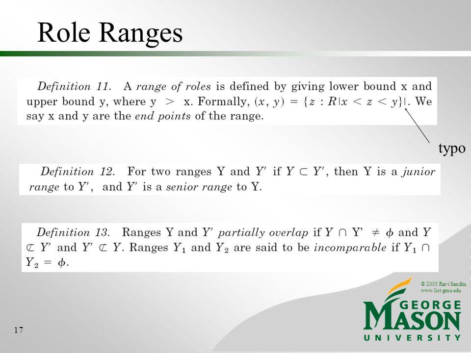 © 2005 Ravi Sandhu www.list.gmu.edu 17 Role Ranges typo