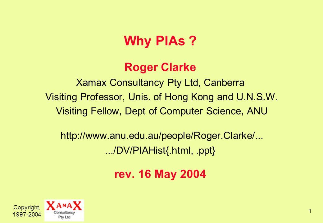 Copyright, 1997-2004 2 Why PIAs .