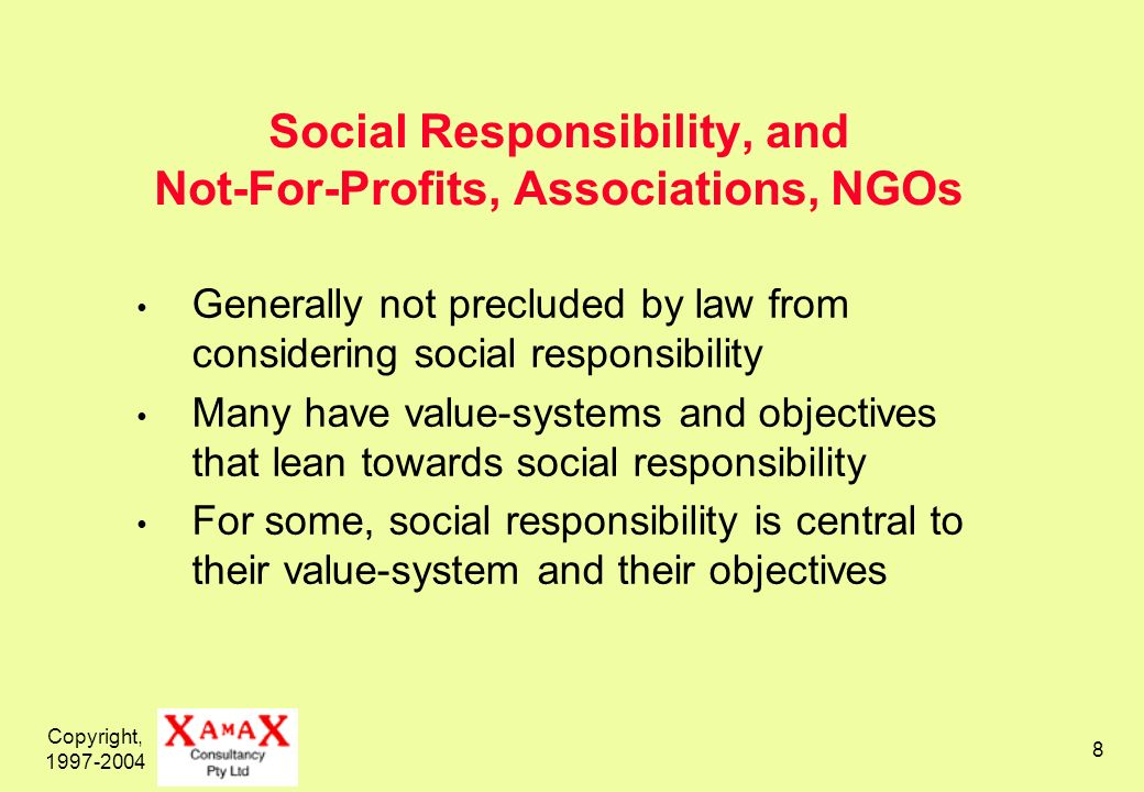 Copyright, 1997-2004 9 Social Responsibility and Government Agencies Theory X: Monarchy, Top-Down Society Social Control, Authority Mass Society before Individual Person Theory Y: Government is of the people, but also by the people, and for the people Social Responsibility is fundamental