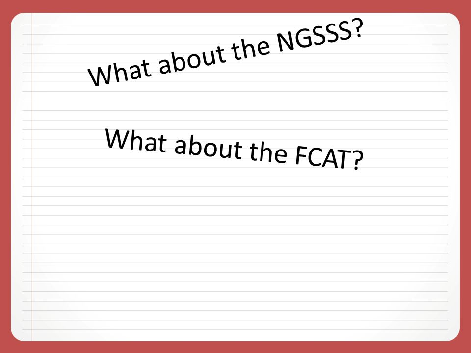 What about the NGSSS What about the FCAT