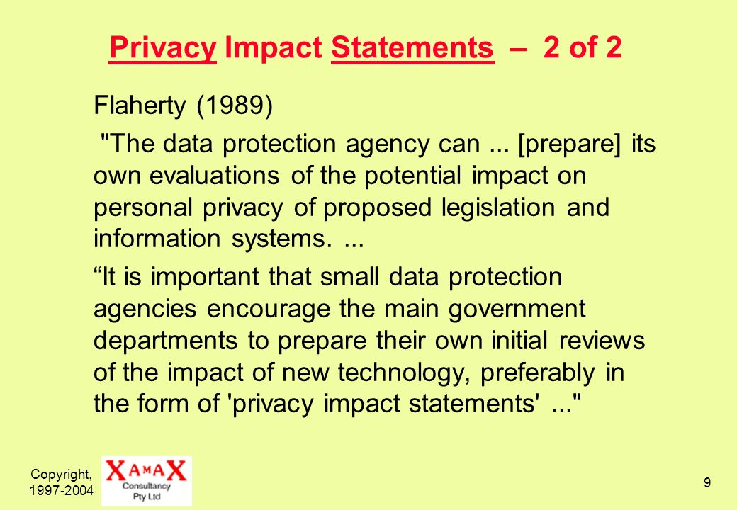 Copyright, 1997-2004 9 Privacy Impact Statements – 2 of 2 Flaherty (1989)