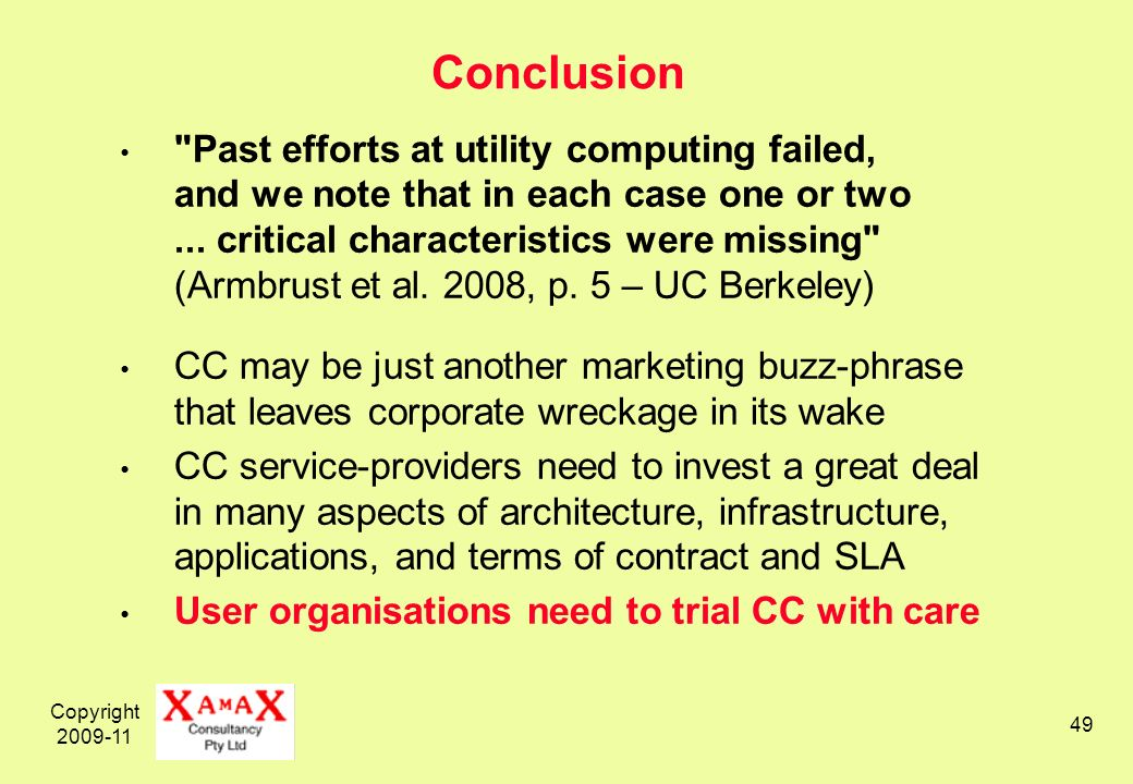Copyright 2009-11 49 Conclusion Past efforts at utility computing failed, and we note that in each case one or two...