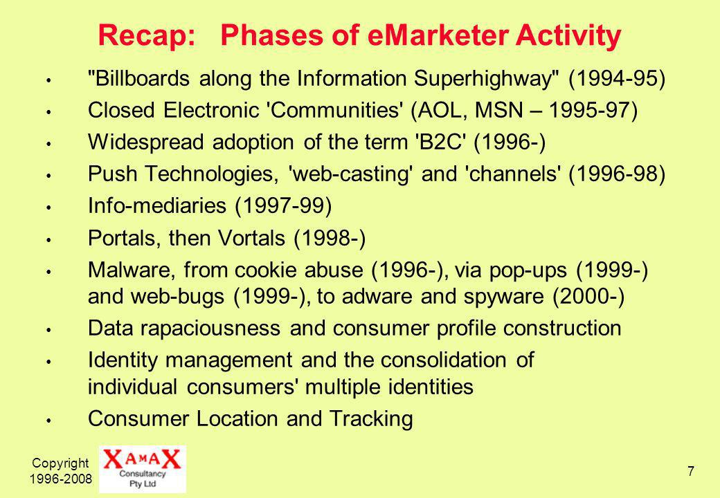 Copyright 1996-2008 38 Conclusions from a PPS Study in 2005 The 4 large marketers have done no more than create a pretence of being privacy-protective The sceptical, privacy-sensitive consumer would be aghast at the level of abuse of their privacy, and would decline to conduct business with any of them The pragmatic consumer is likely to be keeping an eye open for alternatives, and balancing availability and reliability of service against abuses of market power The desirable warm glow of trustworthiness of consumer eCommerce is distinctly lacking