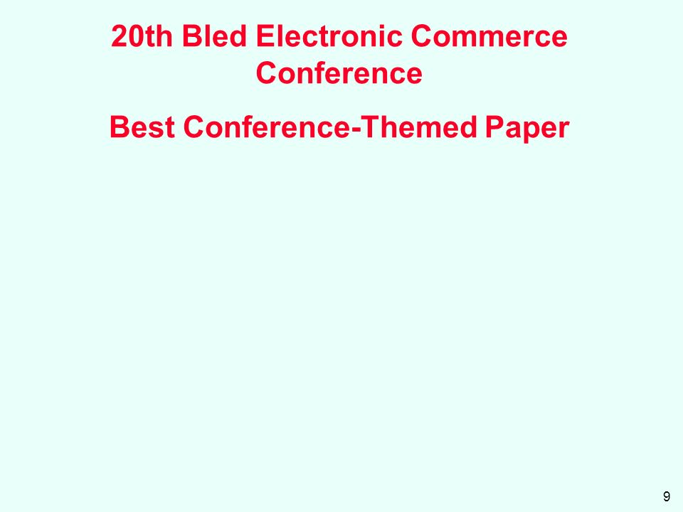 9 20th Bled Electronic Commerce Conference Best Conference-Themed Paper
