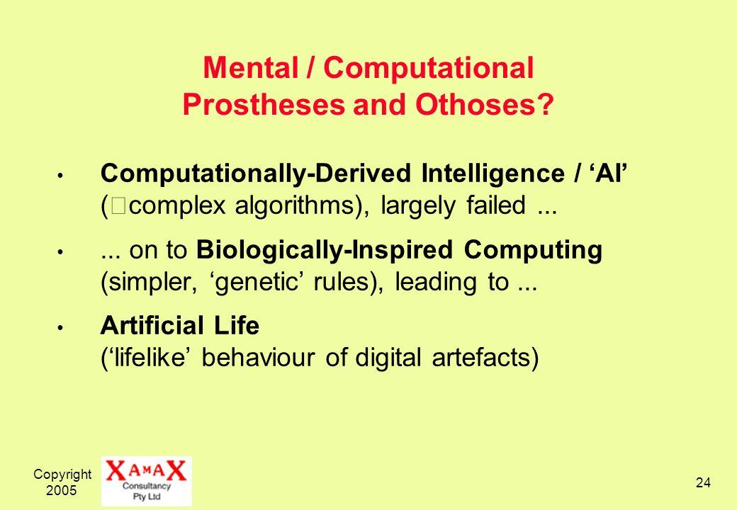 Copyright 2005 24 Mental / Computational Prostheses and Othoses.
