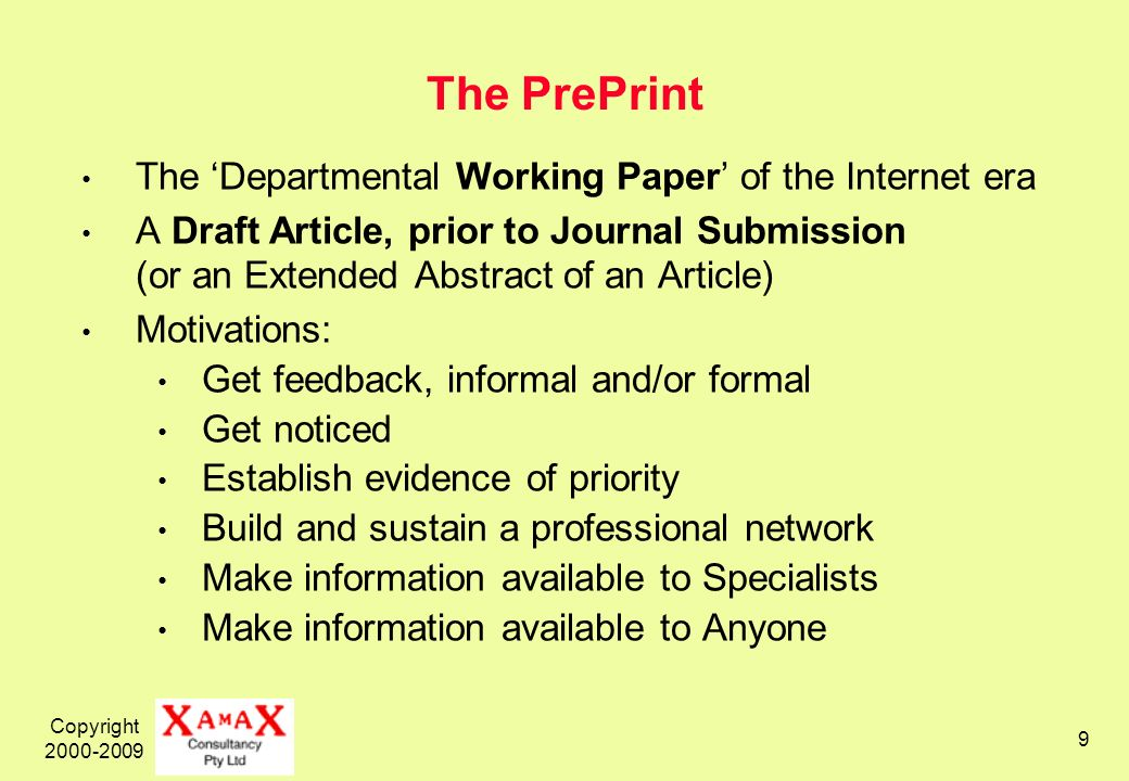 Copyright 2000-2009 9 The PrePrint The Departmental Working Paper of the Internet era A Draft Article, prior to Journal Submission (or an Extended Abs