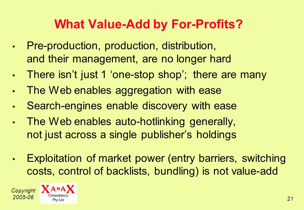 Copyright 2005-06 21 What Value-Add by For-Profits.
