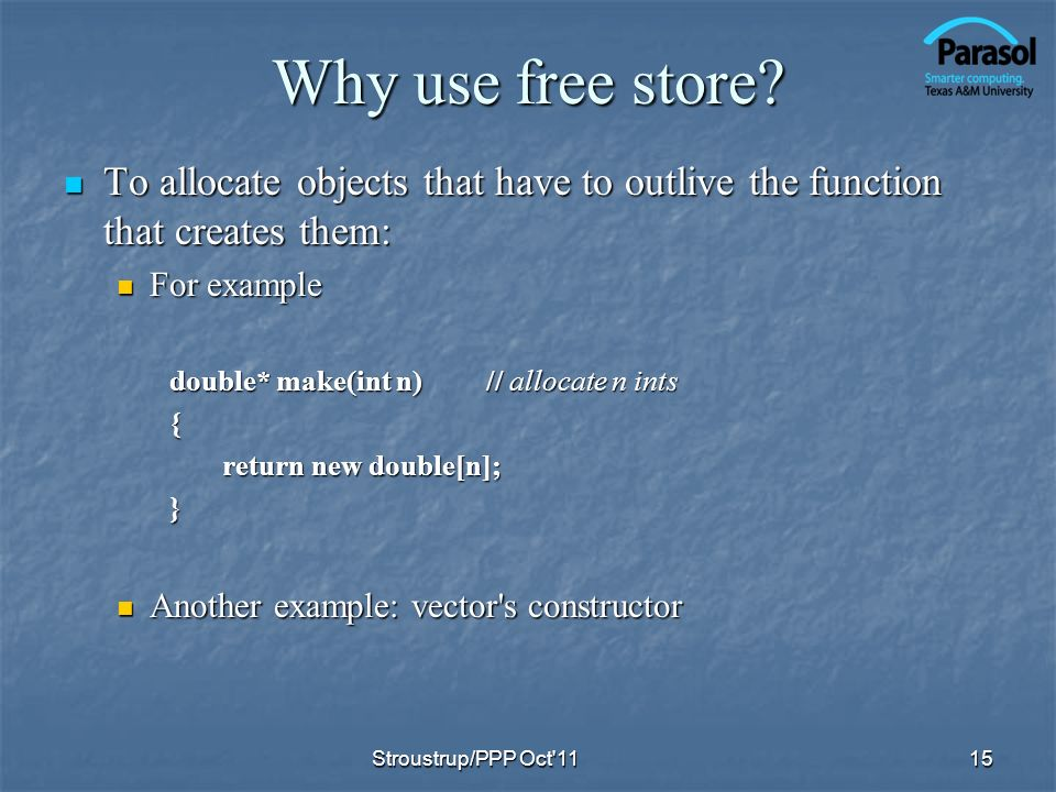 Why use free store.