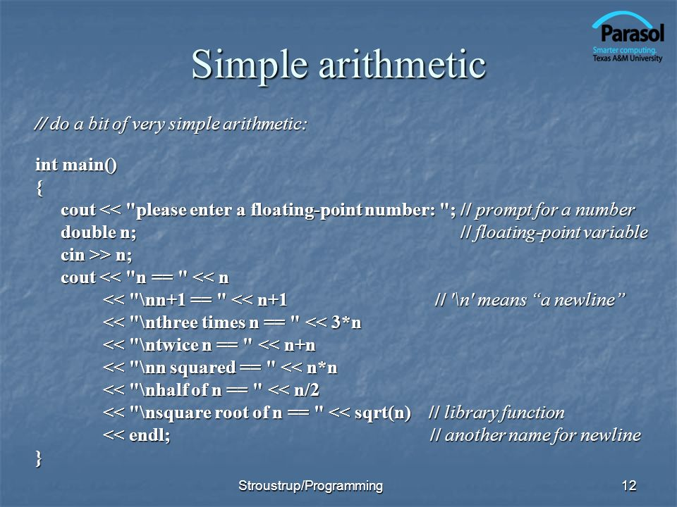 Simple arithmetic // do a bit of very simple arithmetic: int main() { cout <<