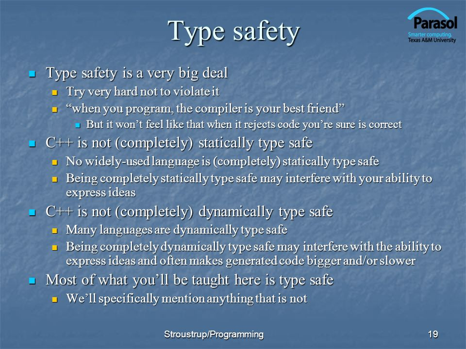 Type safety Type safety is a very big deal Type safety is a very big deal Try very hard not to violate it Try very hard not to violate it when you pro
