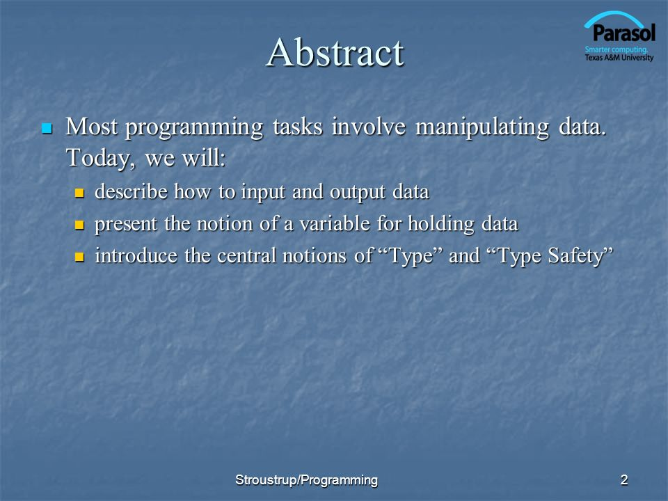 Abstract Most programming tasks involve manipulating data.