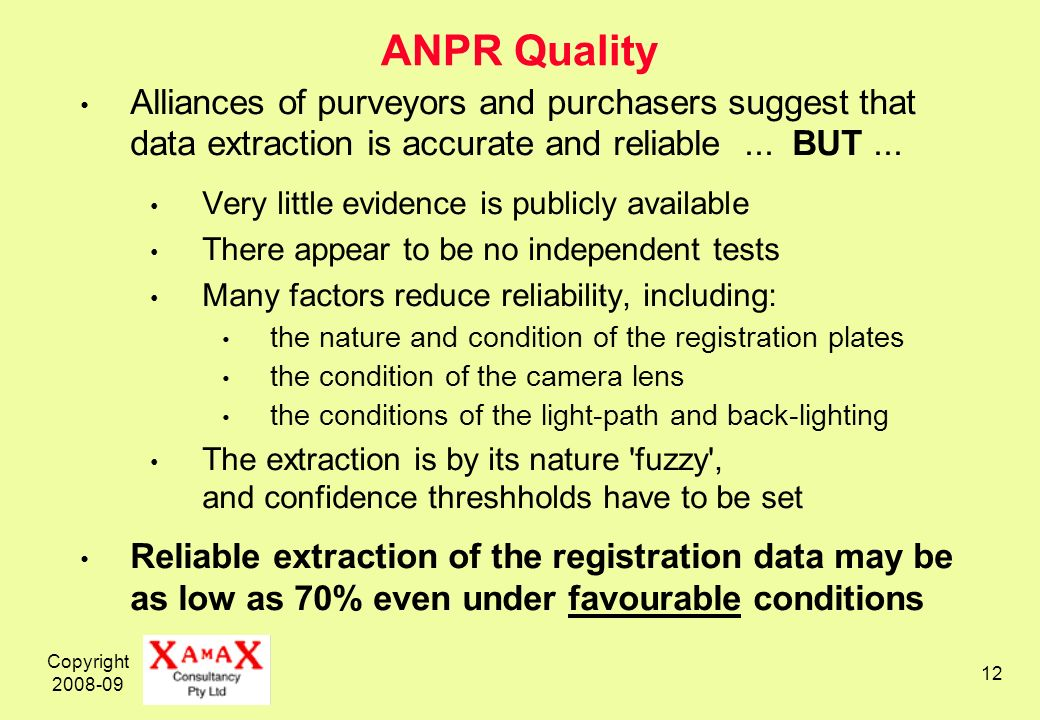 Copyright 2008-09 12 ANPR Quality Alliances of purveyors and purchasers suggest that data extraction is accurate and reliable...
