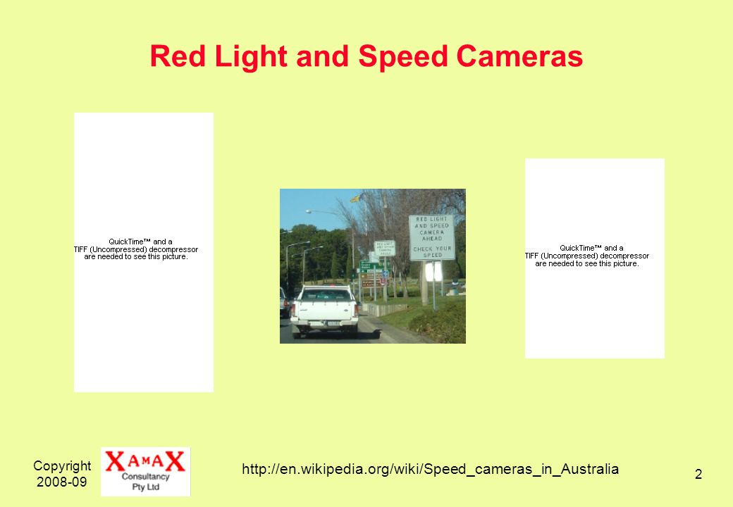 Copyright 2008-09 2 Red Light and Speed Cameras http://en.wikipedia.org/wiki/Speed_cameras_in_Australia