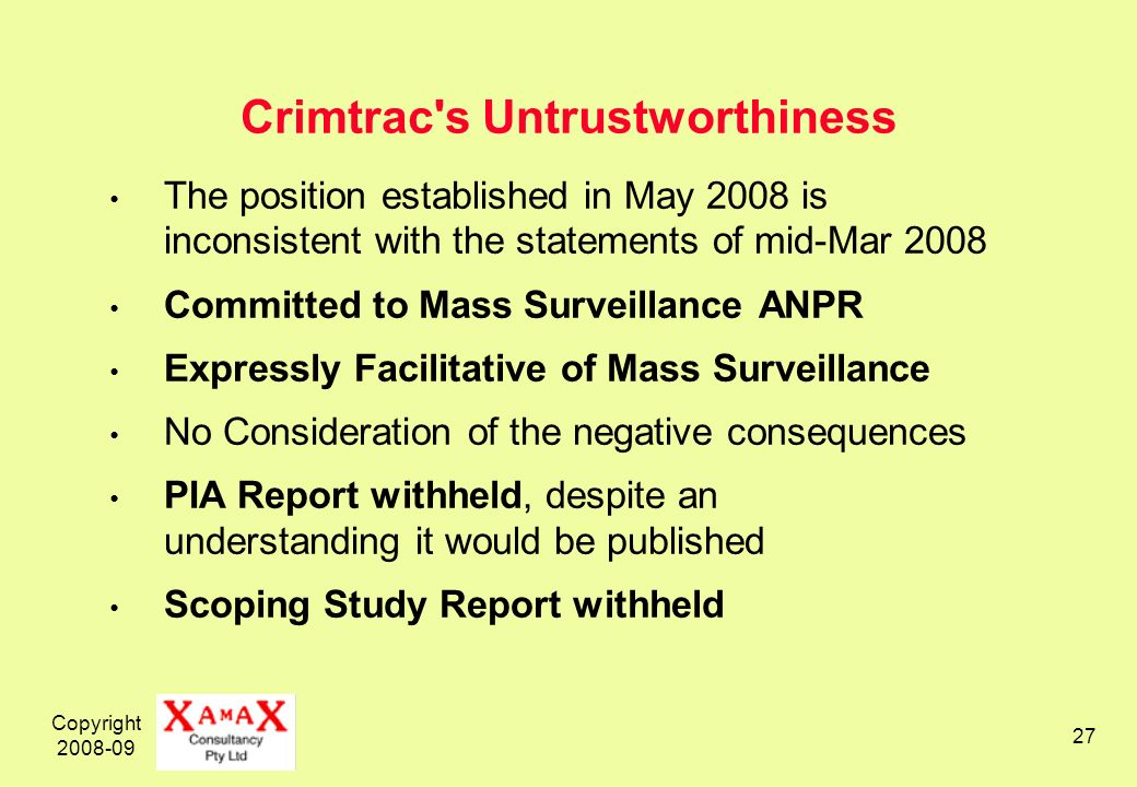 Copyright 2008-09 27 Crimtrac's Untrustworthiness The position established in May 2008 is inconsistent with the statements of mid-Mar 2008 Committed t