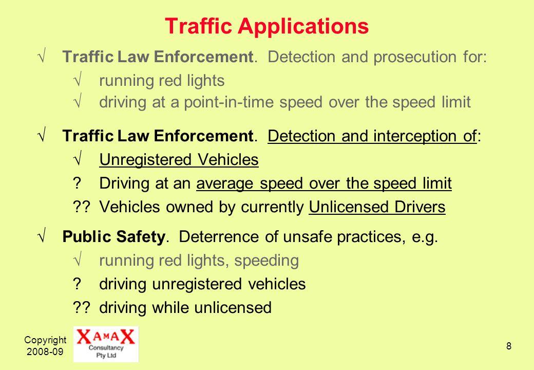 Copyright 2008-09 8 Traffic Applications Traffic Law Enforcement.