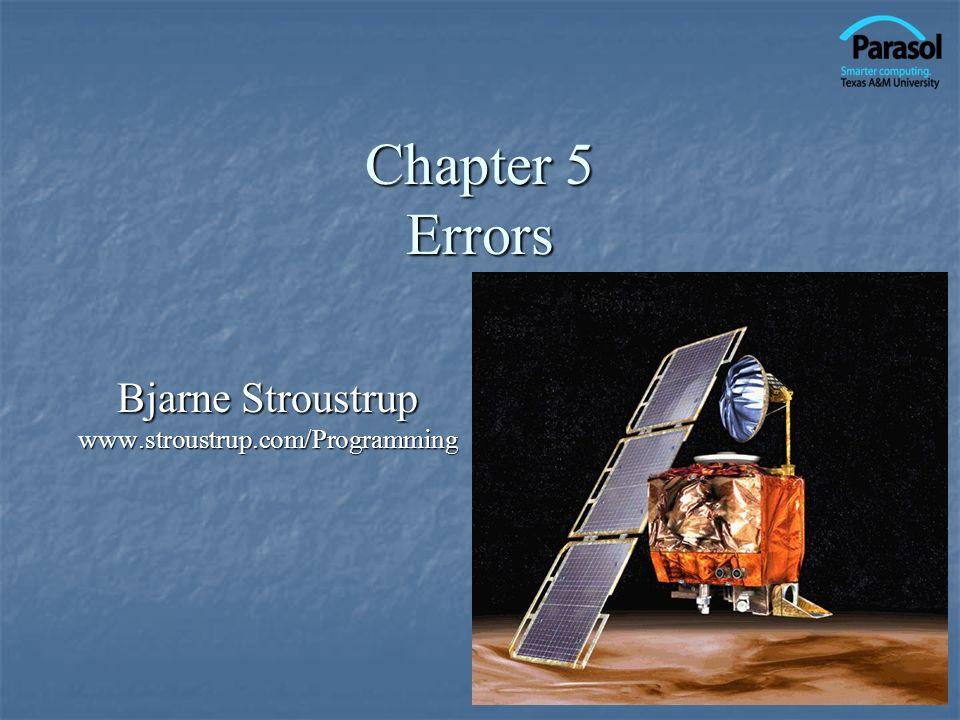 Chapter 5 Errors Bjarne Stroustrup www.stroustrup.com/Programming