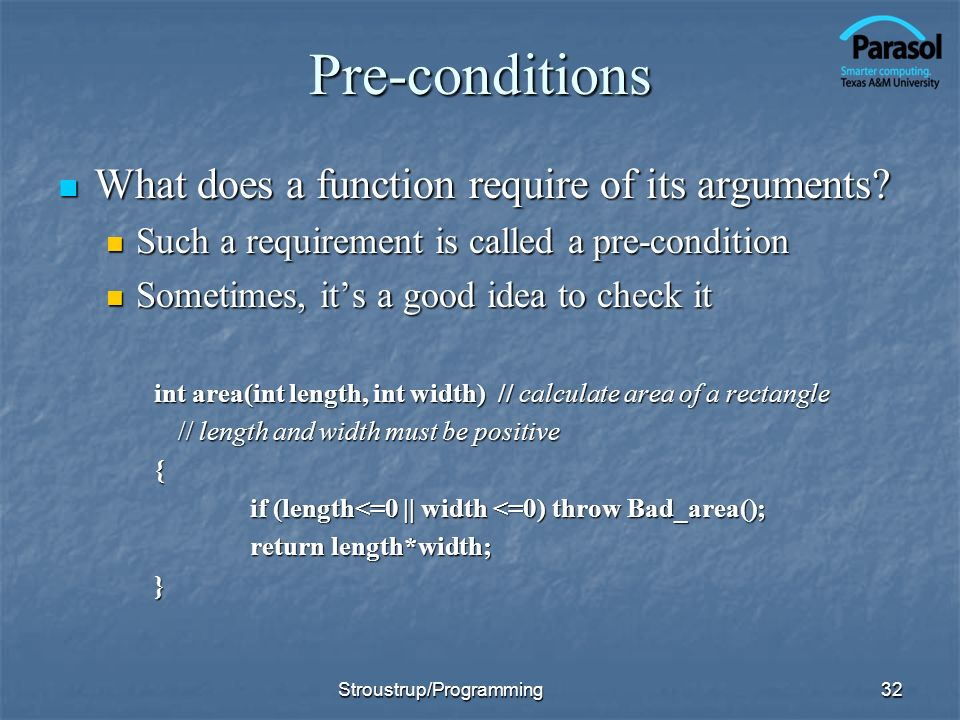 Pre-conditions What does a function require of its arguments.