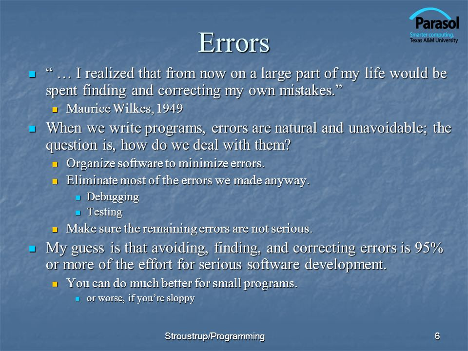 Errors … I realized that from now on a large part of my life would be spent finding and correcting my own mistakes.