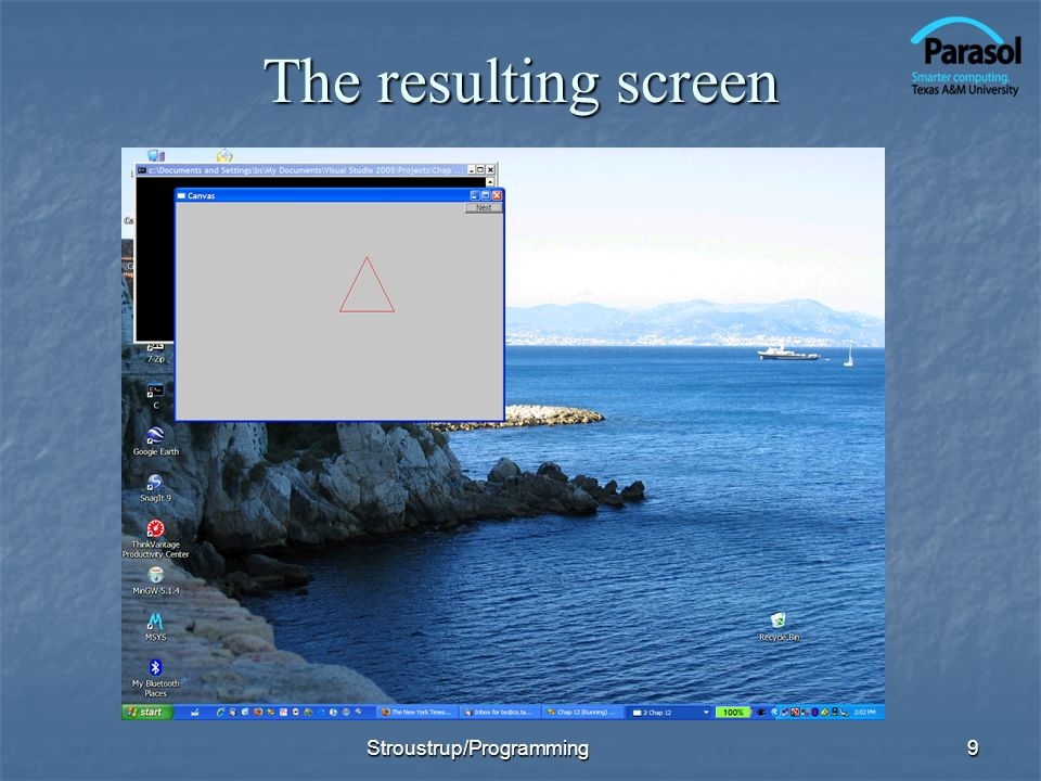 The resulting screen 9Stroustrup/Programming