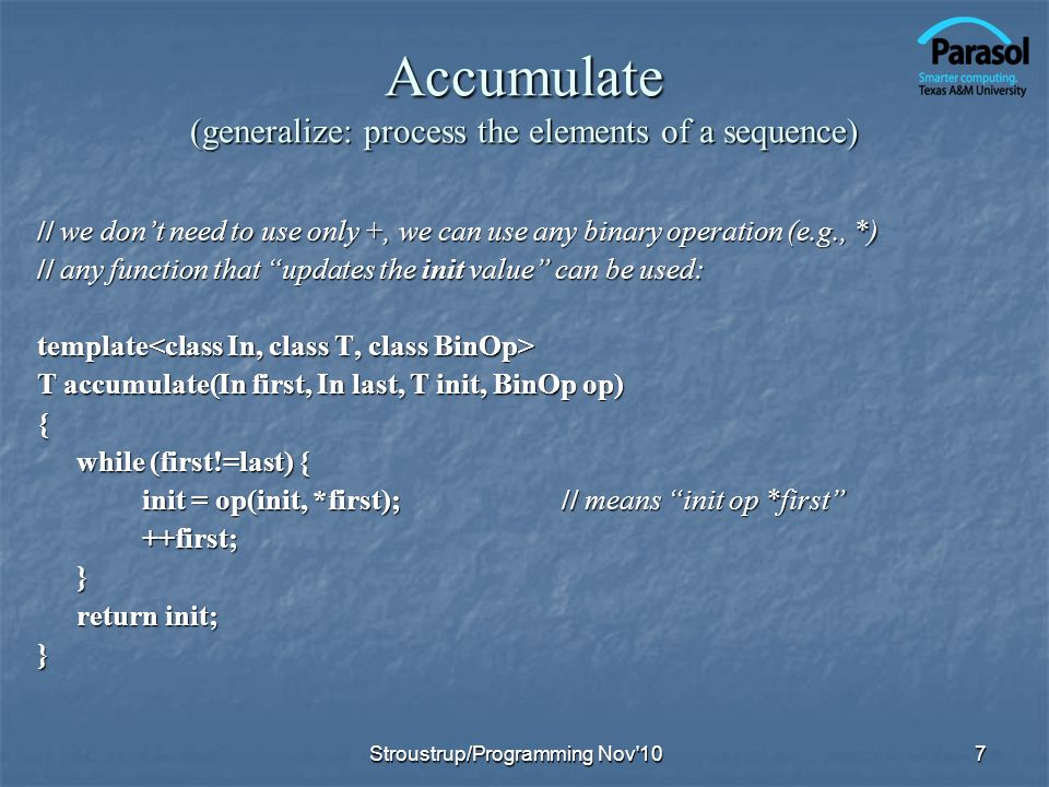 Accumulate (generalize: process the elements of a sequence) // we dont need to use only +, we can use any binary operation (e.g., *) // any function t