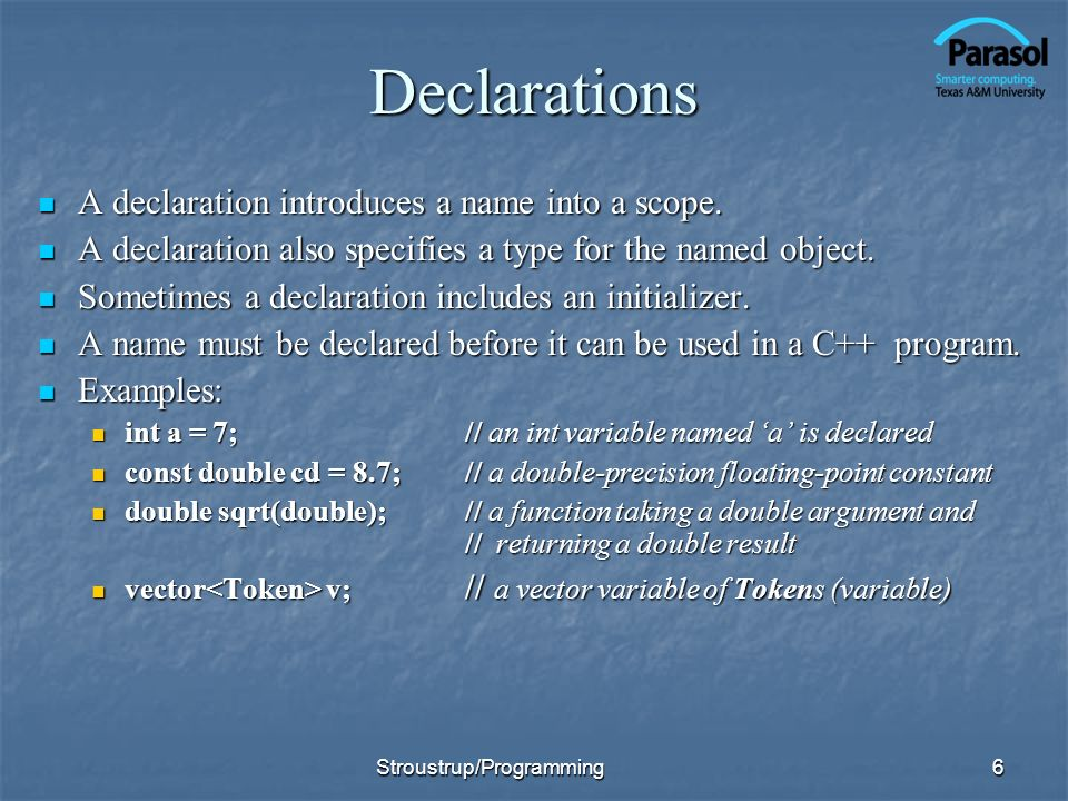Declarations A declaration introduces a name into a scope.