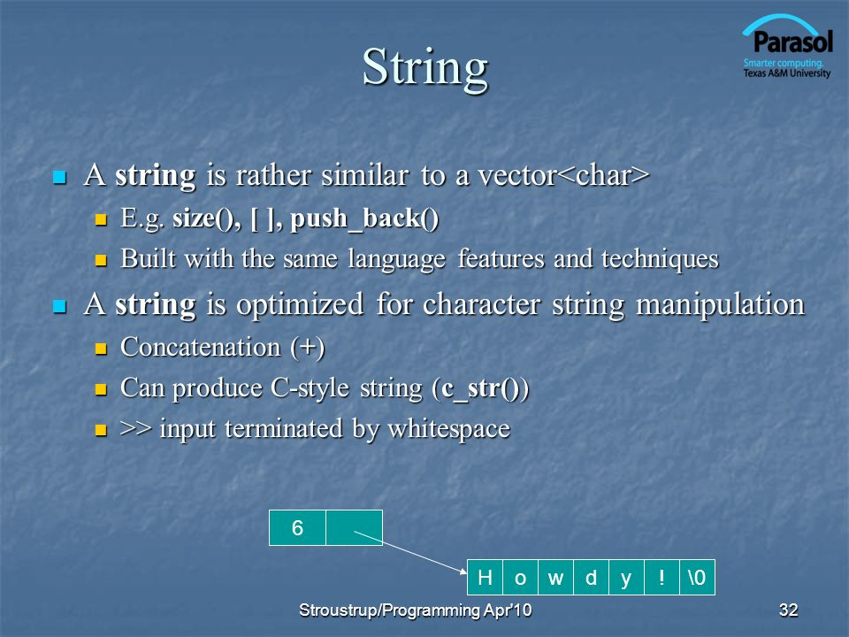 String A string is rather similar to a vector A string is rather similar to a vector E.g.