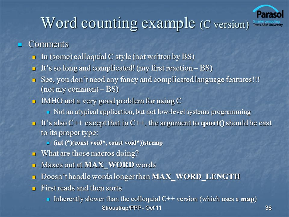 Word counting example (C version) Comments Comments In (some) colloquial C style (not written by BS) In (some) colloquial C style (not written by BS)