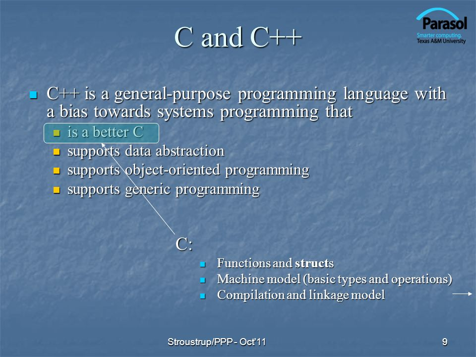 Missing in C (from a C++ perspective) Classes and member functions Classes and member functions Use struct and global functions Use struct and global functions Derived classes and virtual functions Derived classes and virtual functions Use struct, global functions, and pointers to functions Use struct, global functions, and pointers to functions You can do OOP in C, but not cleanly, and why would you want to.