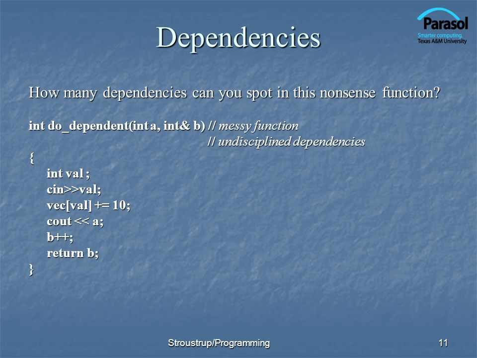 Dependencies How many dependencies can you spot in this nonsense function.