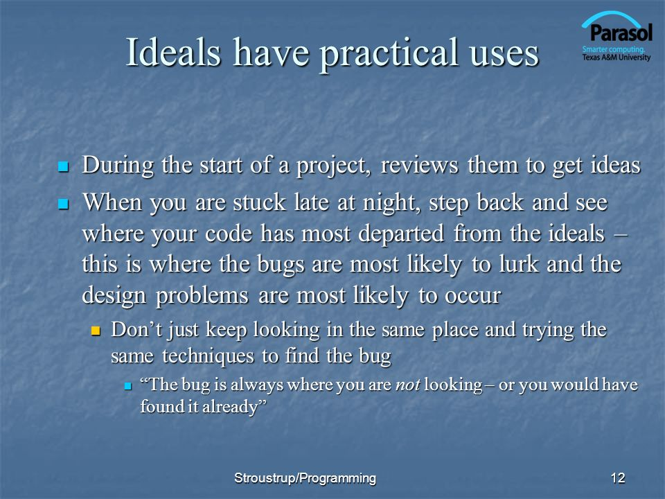 Ideals have practical uses During the start of a project, reviews them to get ideas During the start of a project, reviews them to get ideas When you